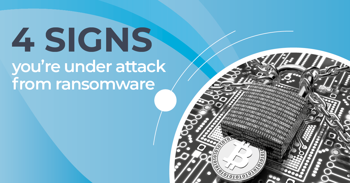 4 signs you are under a ransomware attack